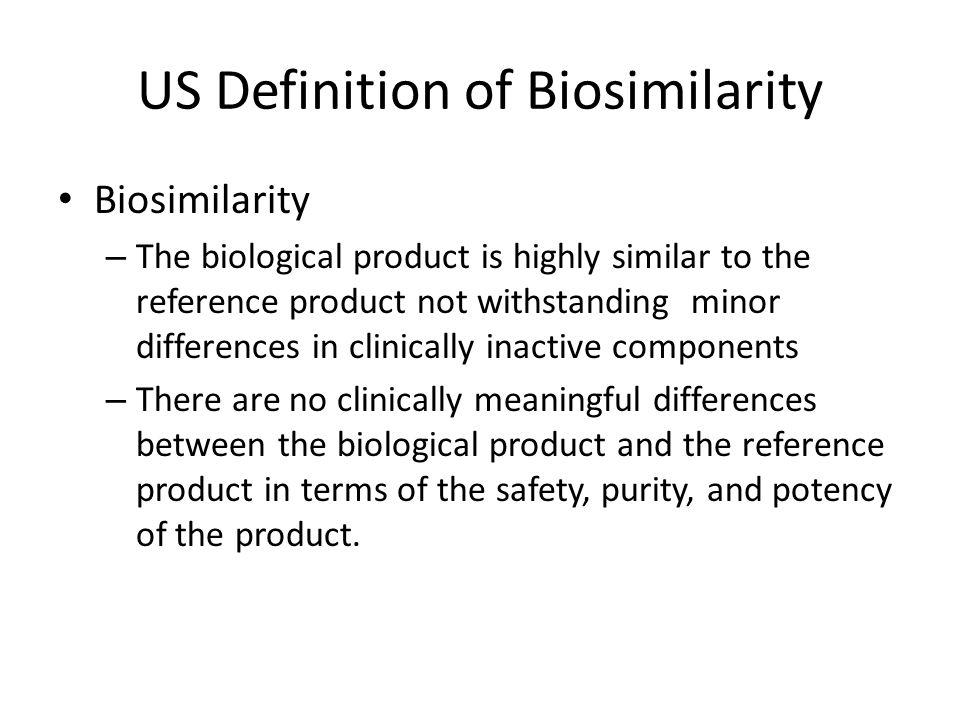 US Definition of Biosimilarity