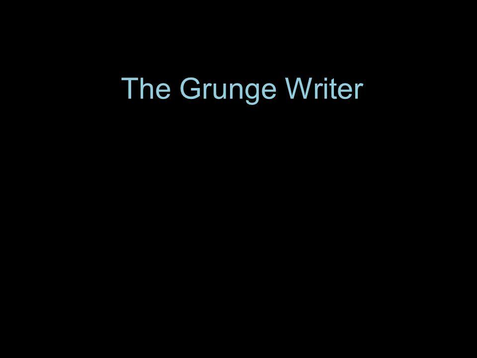 The Grunge Writer