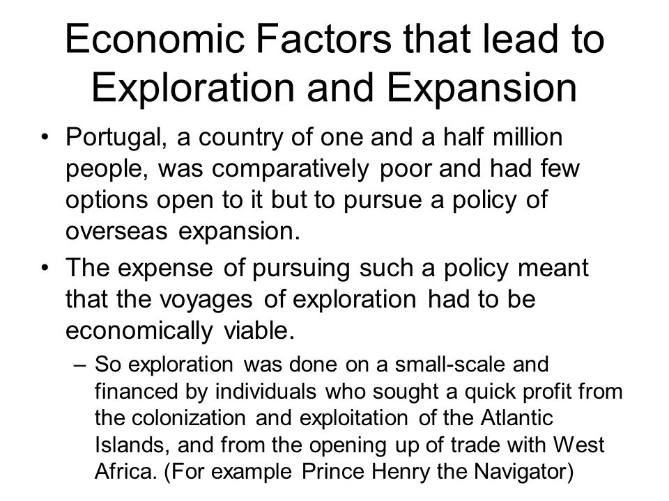 Economic Factors that lead to Exploration and Expansion