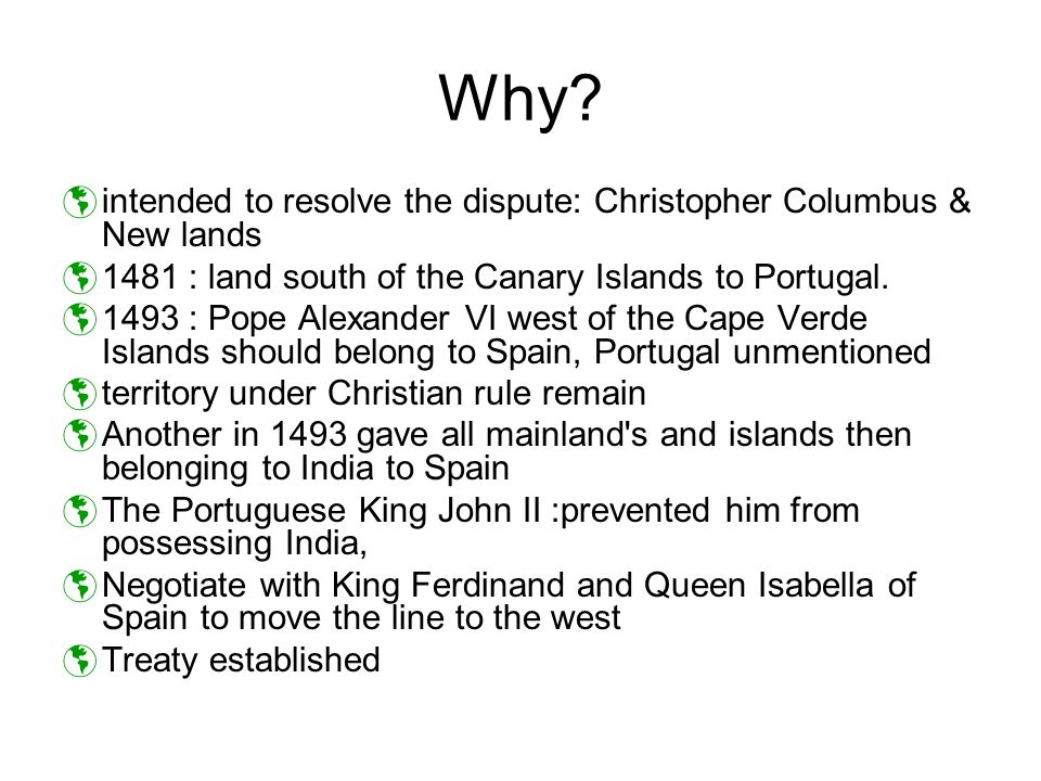 Why intended to resolve the dispute: Christopher Columbus & New lands