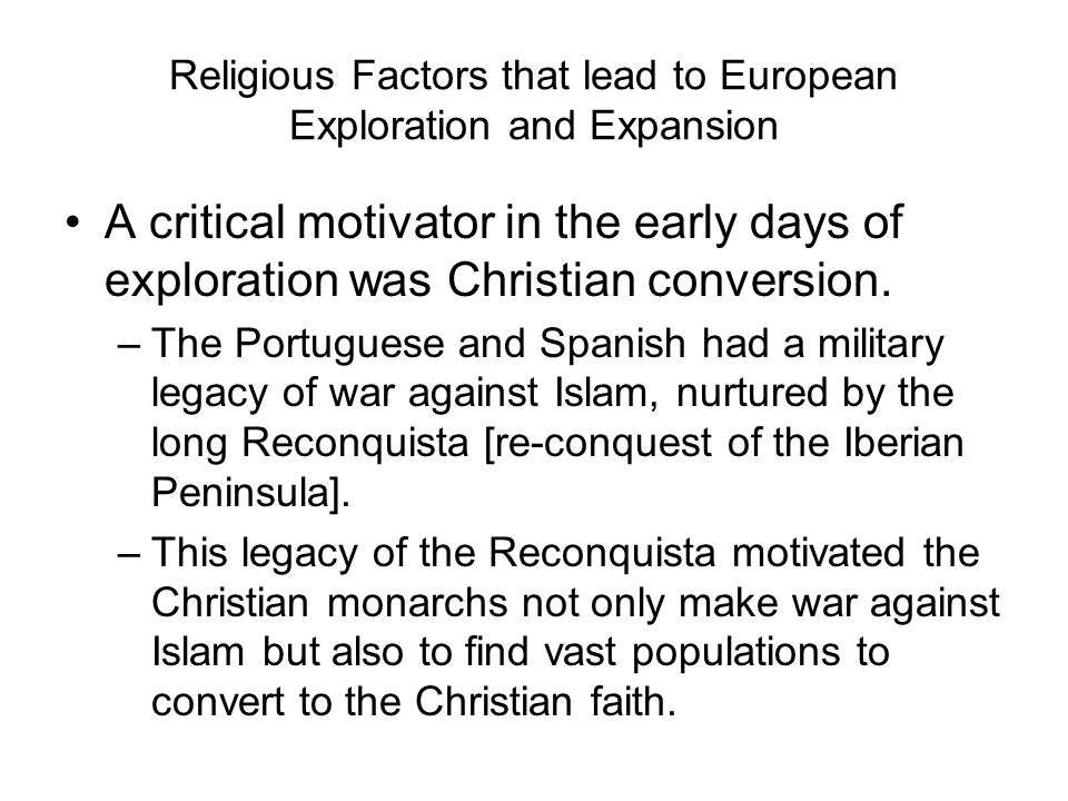 Religious Factors that lead to European Exploration and Expansion