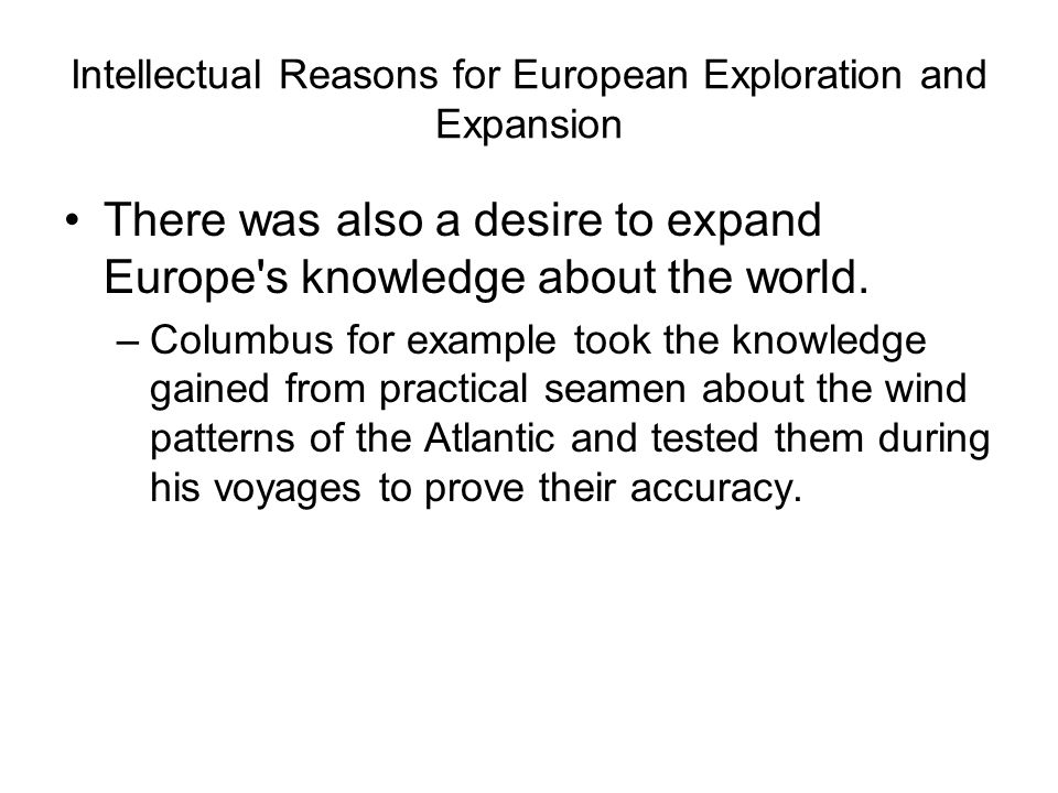 Intellectual Reasons for European Exploration and Expansion