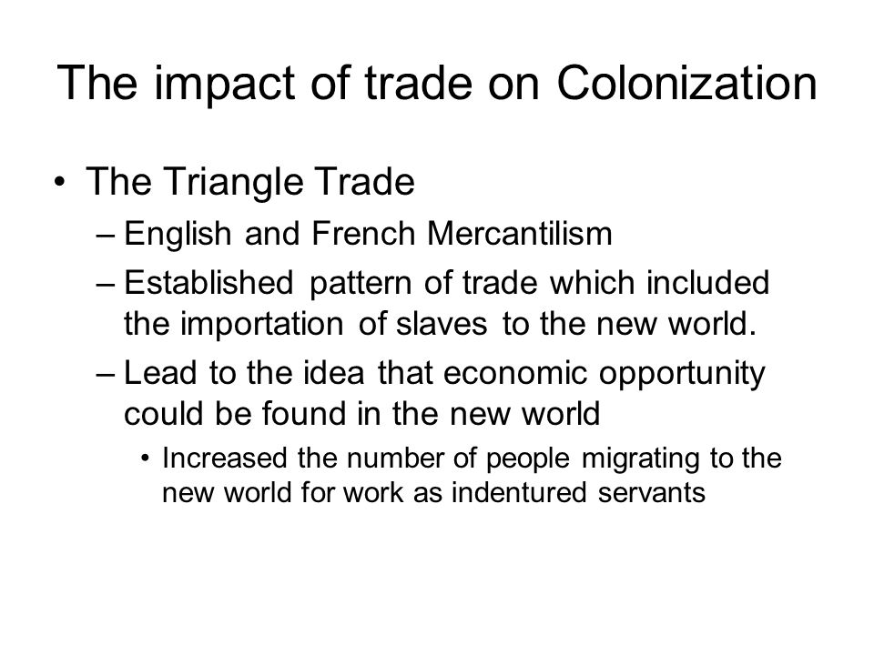 The impact of trade on Colonization
