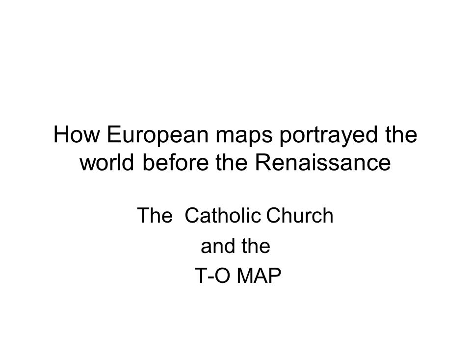 How European maps portrayed the world before the Renaissance