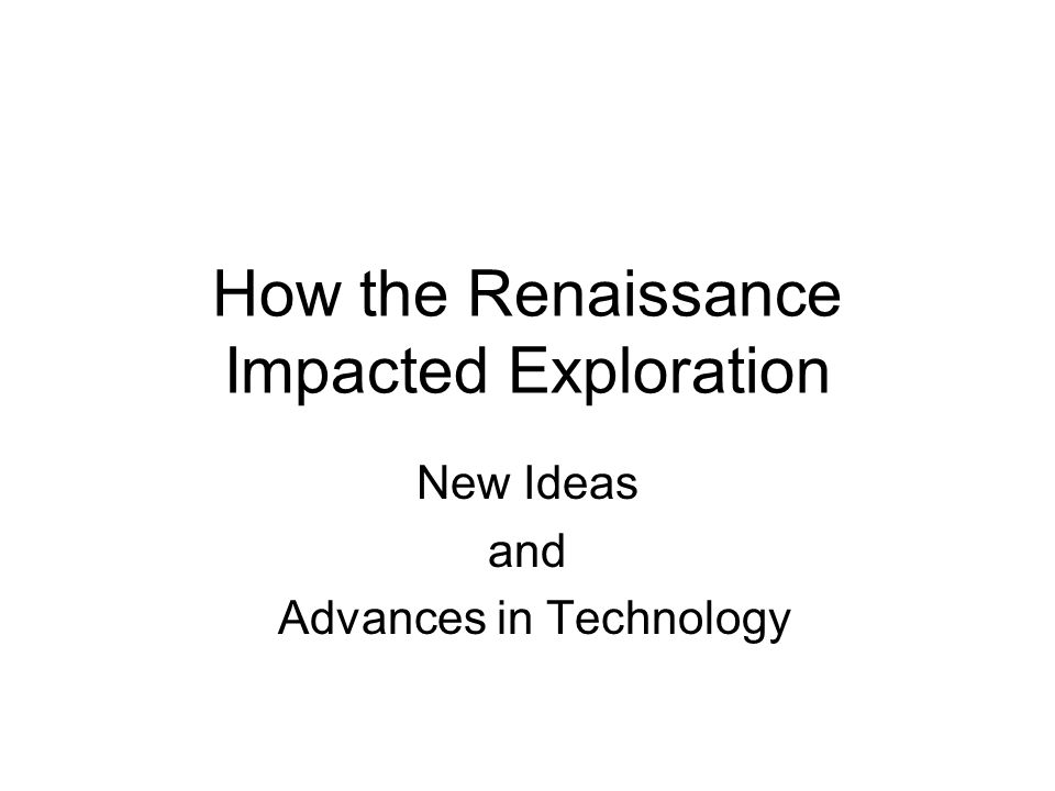 How the Renaissance Impacted Exploration