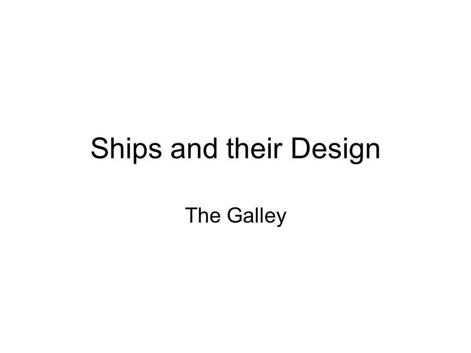 Ships and their Design The Galley