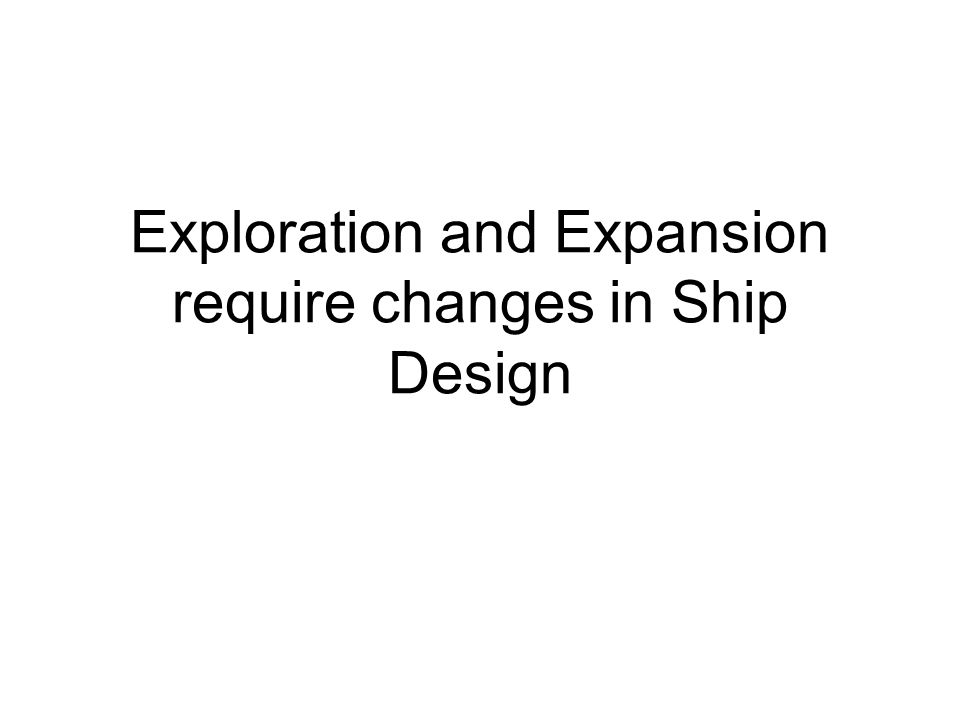 Exploration and Expansion require changes in Ship Design
