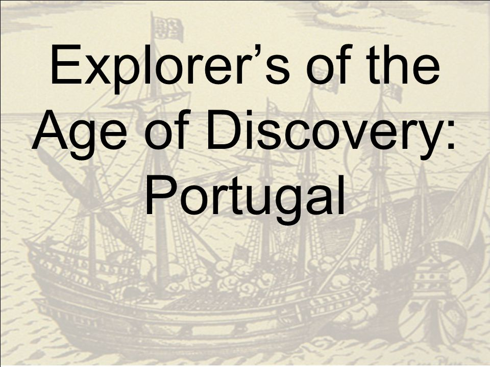 Explorer's of the Age of Discovery: Portugal