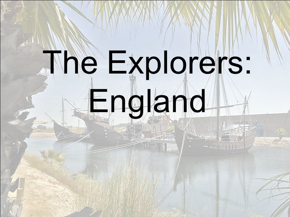 The Explorers: England
