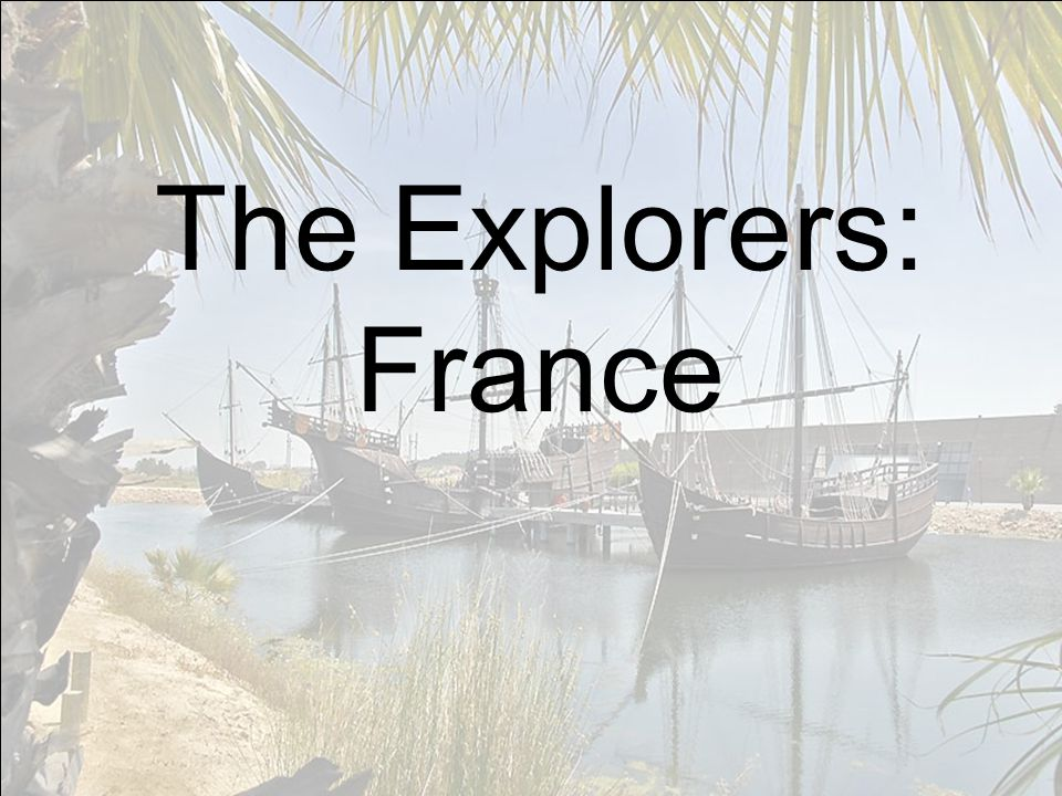 The Explorers: France
