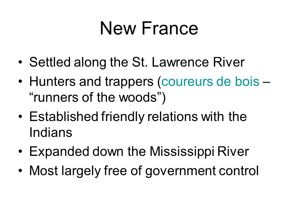 New France Settled along the St. Lawrence River