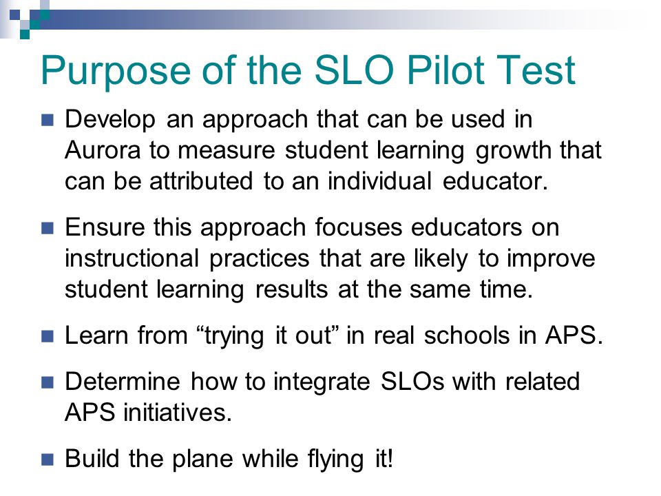 Purpose of the SLO Pilot Test