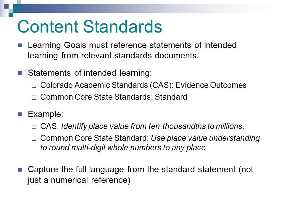 Content Standards Learning Goals must reference statements of intended learning from relevant standards documents.