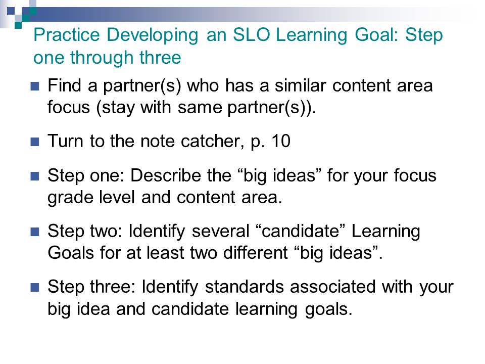 Practice Developing an SLO Learning Goal: Step one through three