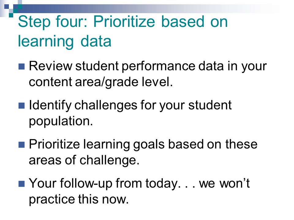 Step four: Prioritize based on learning data