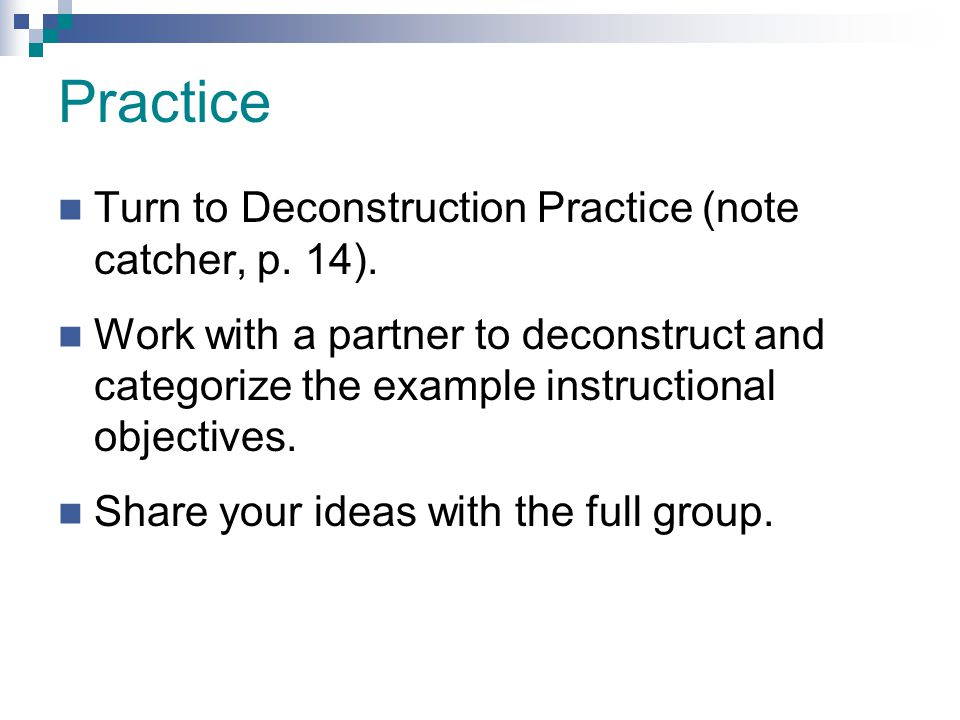 Practice Turn to Deconstruction Practice (note catcher, p. 14).