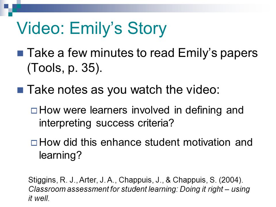 4/13/2017 Video: Emily's Story. Take a few minutes to read Emily's papers (Tools, p. 35). Take notes as you watch the video: