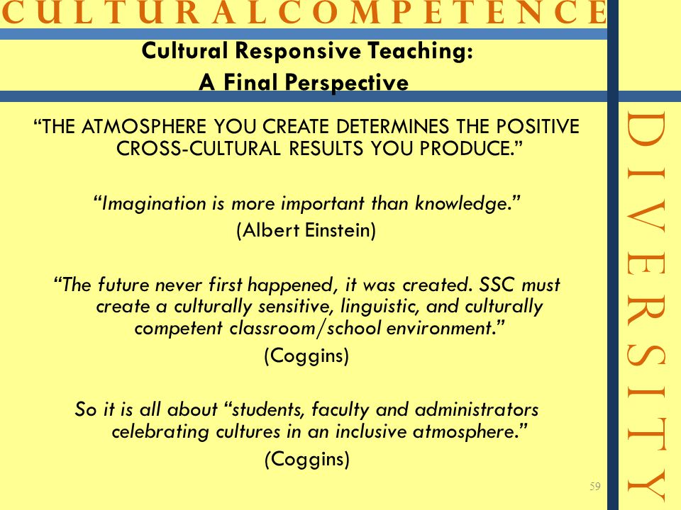 Cultural Responsive Teaching: A Final Perspective