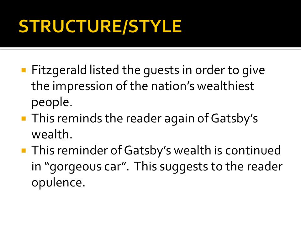 STRUCTURE/STYLE Fitzgerald listed the guests in order to give the impression of the nation's wealthiest people.