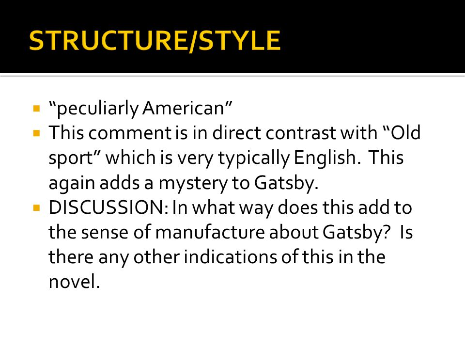STRUCTURE/STYLE peculiarly American