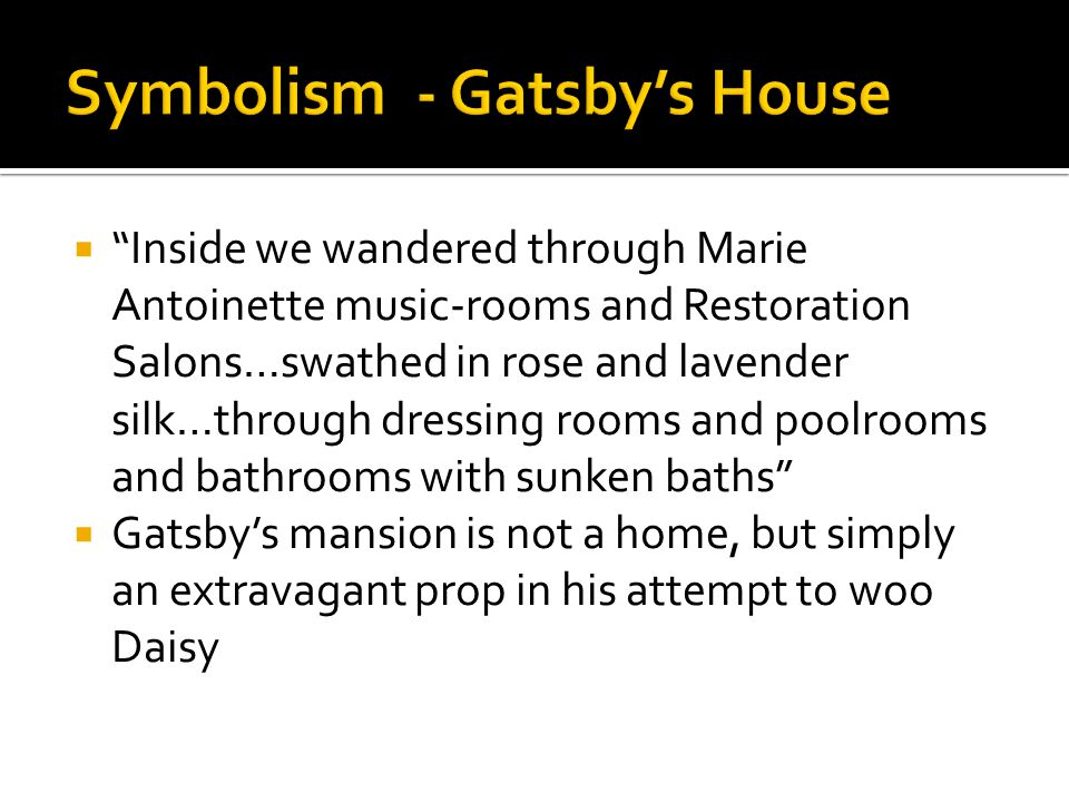 Symbolism - Gatsby's House