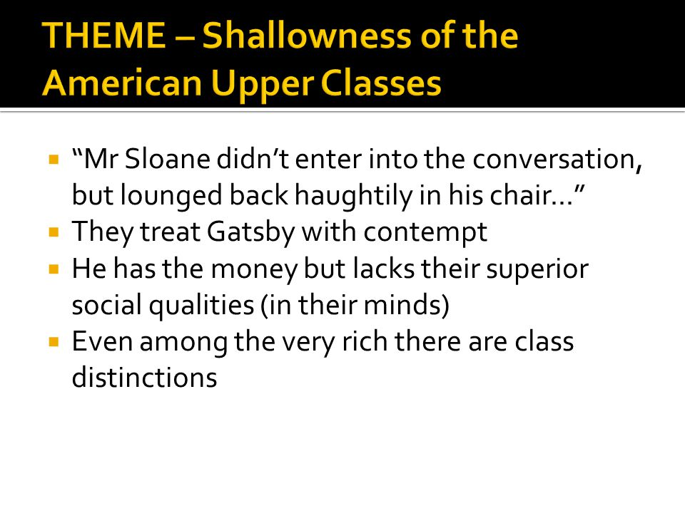 THEME – Shallowness of the American Upper Classes