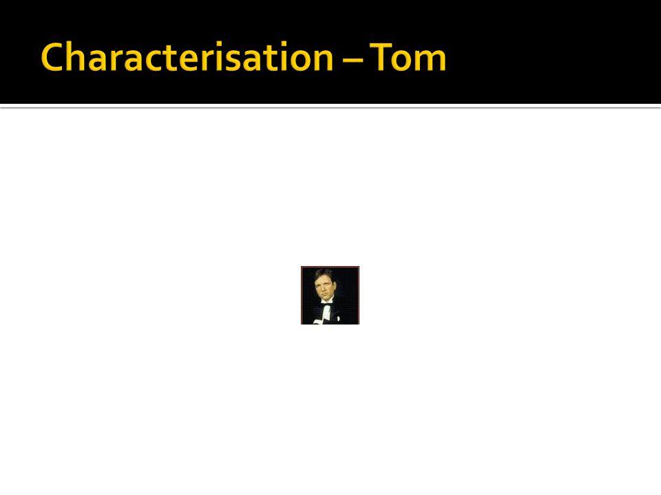 Characterisation – Tom