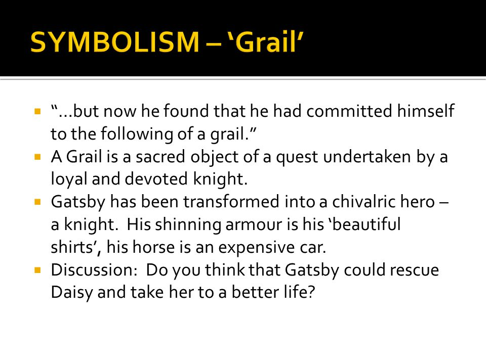 SYMBOLISM – 'Grail' …but now he found that he had committed himself to the following of a grail.