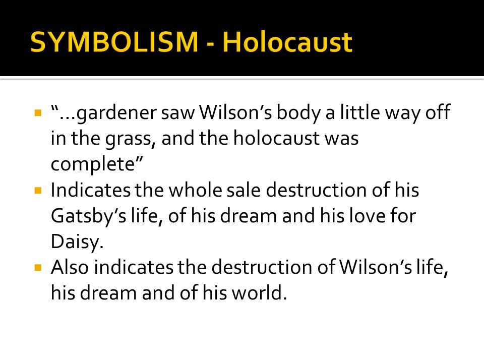 SYMBOLISM - Holocaust …gardener saw Wilson's body a little way off in the grass, and the holocaust was complete