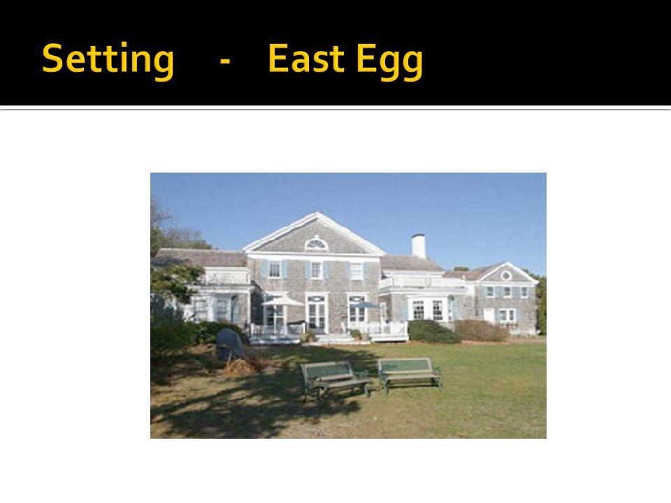 Setting - East Egg