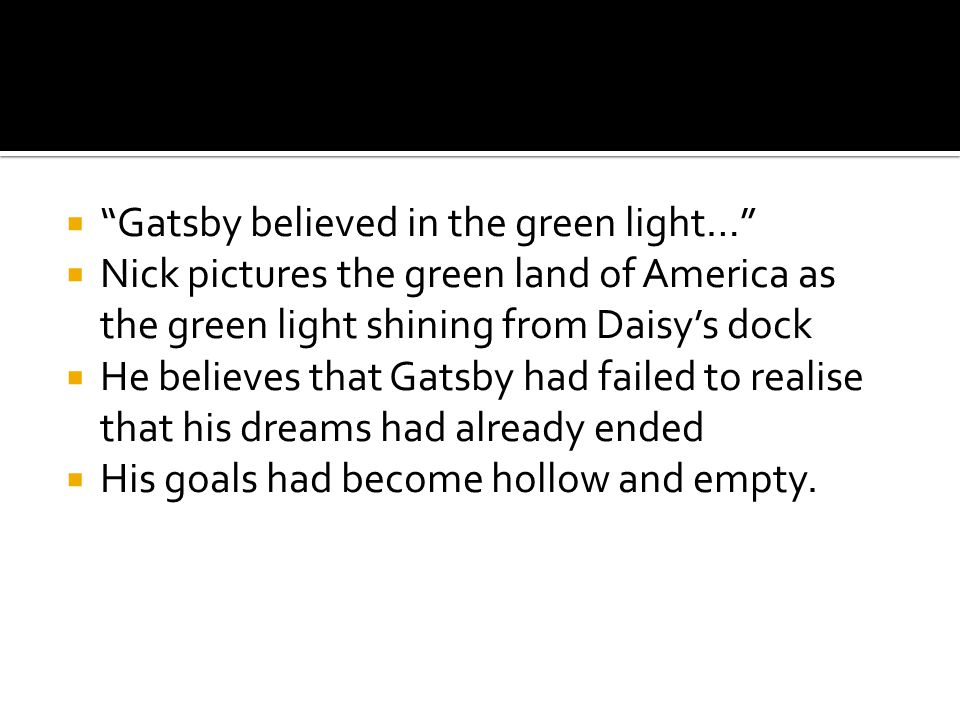 Gatsby believed in the green light…