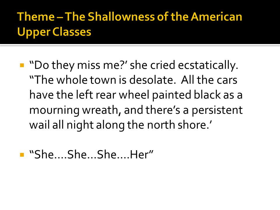Theme – The Shallowness of the American Upper Classes