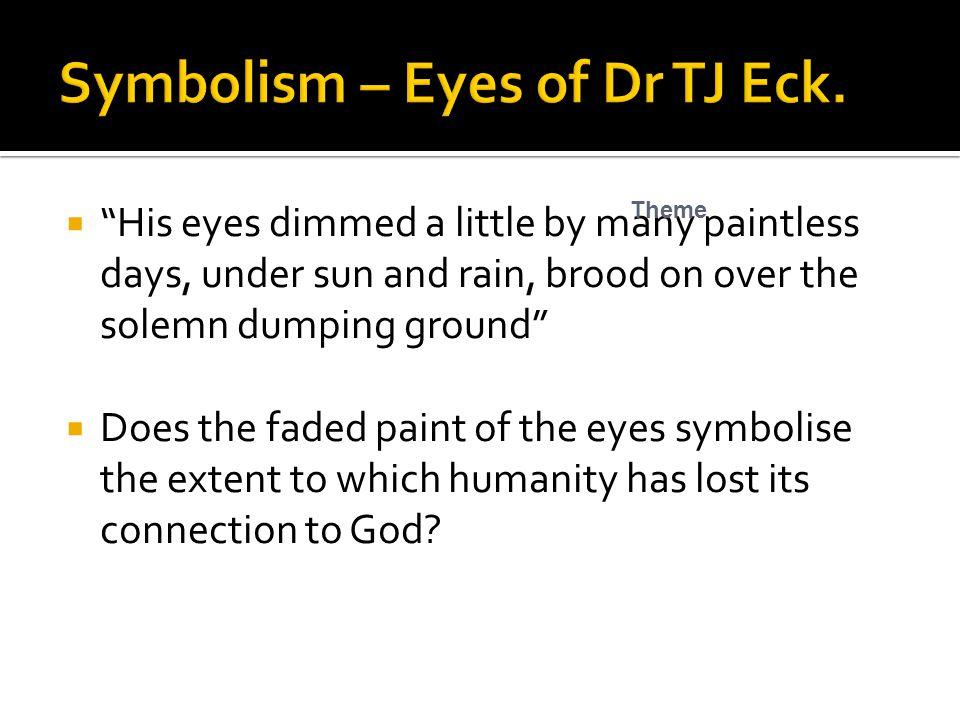 Symbolism – Eyes of Dr TJ Eck.