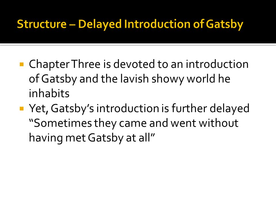 Structure – Delayed Introduction of Gatsby