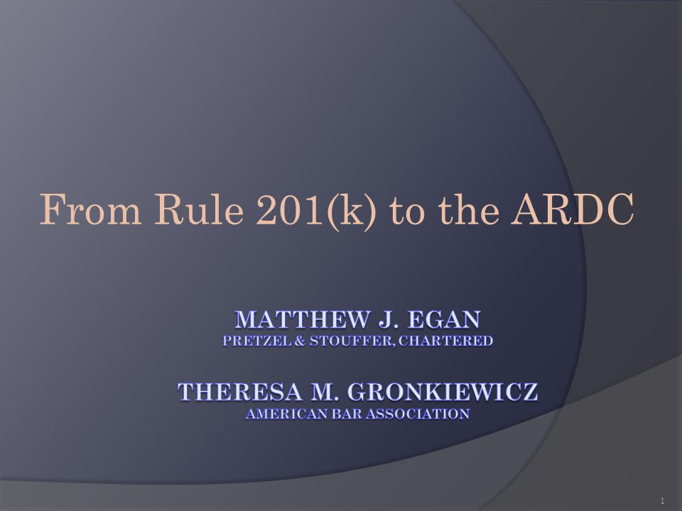 From Rule 201(k) to the ARDC