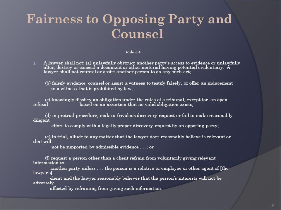 Fairness to Opposing Party and Counsel