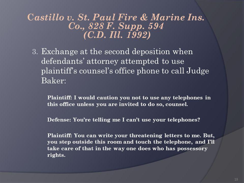 Castillo v. St. Paul Fire & Marine Ins. Co. , 828 F. Supp. 594 (C. D