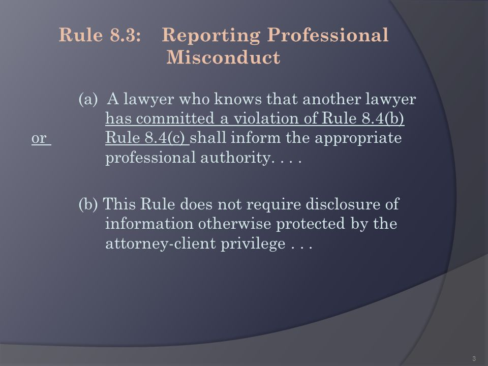 Rule 8.3: Reporting Professional Misconduct