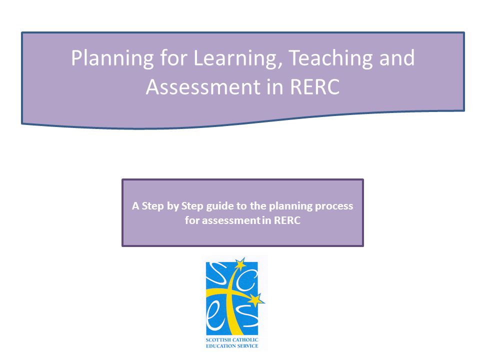 A Step by Step guide to the planning process for assessment in RERC
