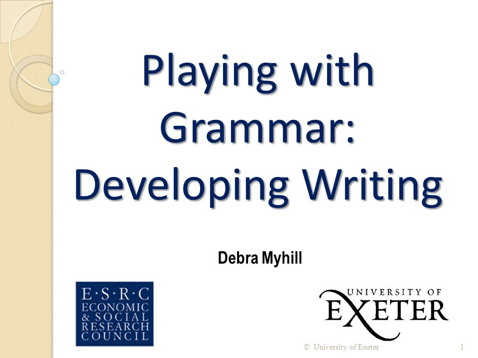 Playing with Grammar: Developing Writing