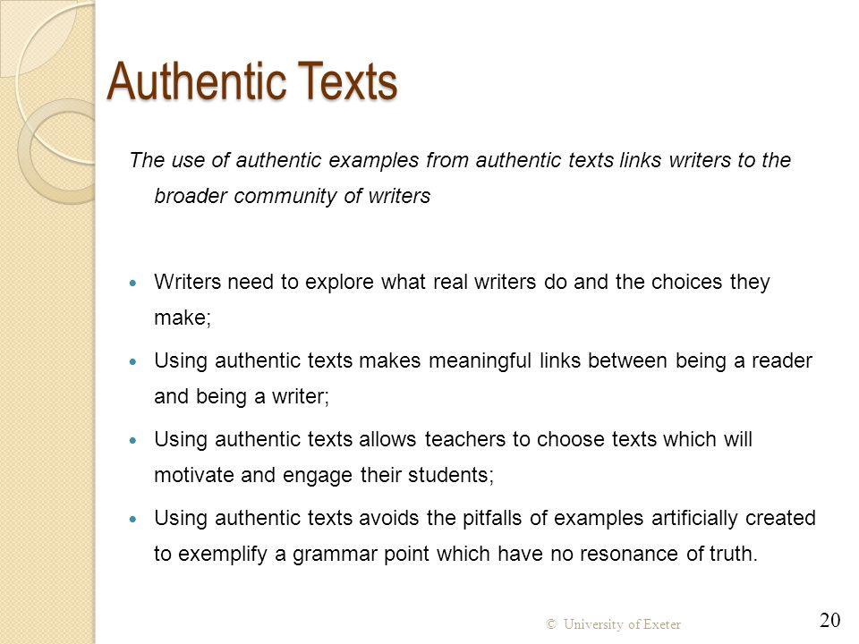 Authentic Texts The use of authentic examples from authentic texts links writers to the broader community of writers.