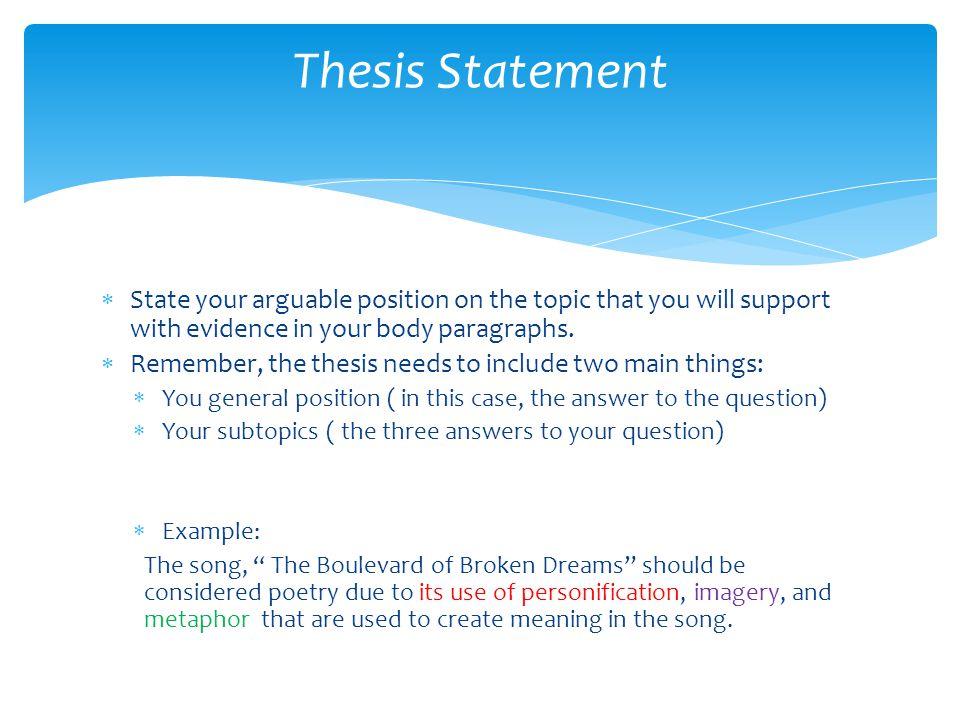 Thesis Statement State your arguable position on the topic that you will support with evidence in your body paragraphs.