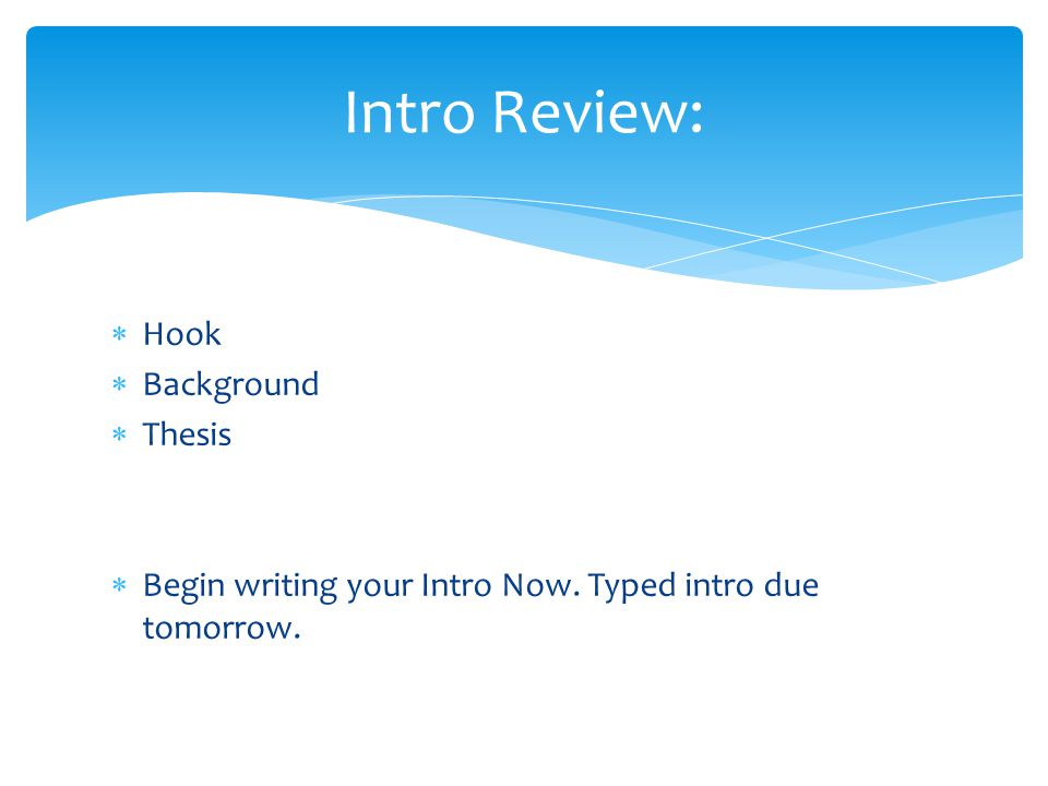 Intro Review: Hook Background Thesis