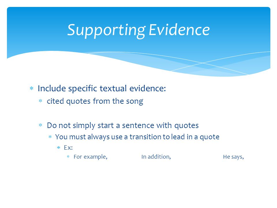 Supporting Evidence Include specific textual evidence: