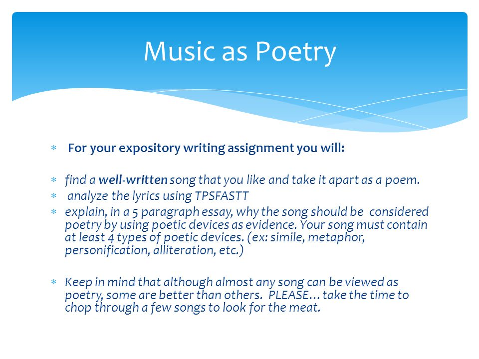 Music as Poetry For your expository writing assignment you will: