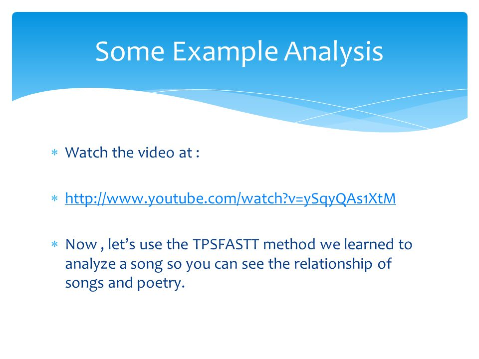 Some Example Analysis Watch the video at :