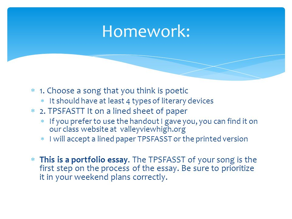 Homework: 1. Choose a song that you think is poetic