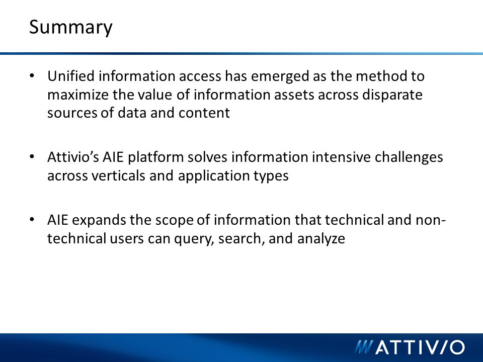 Summary Unified information access has emerged as the method to maximize the value of information assets across disparate sources of data and content.