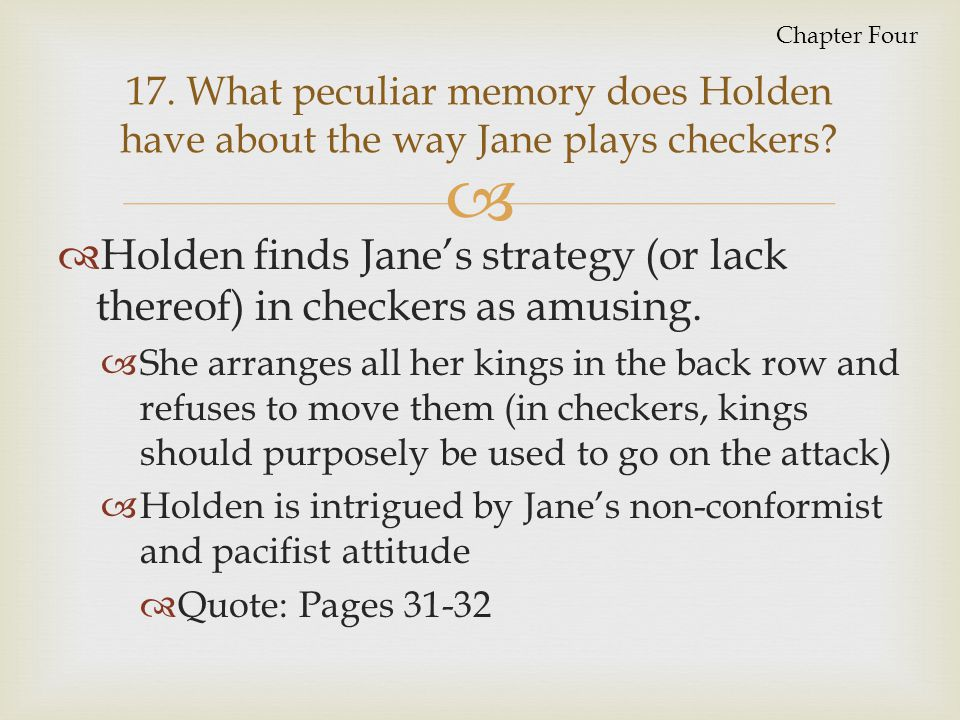 Holden finds Jane's strategy (or lack thereof) in checkers as amusing.