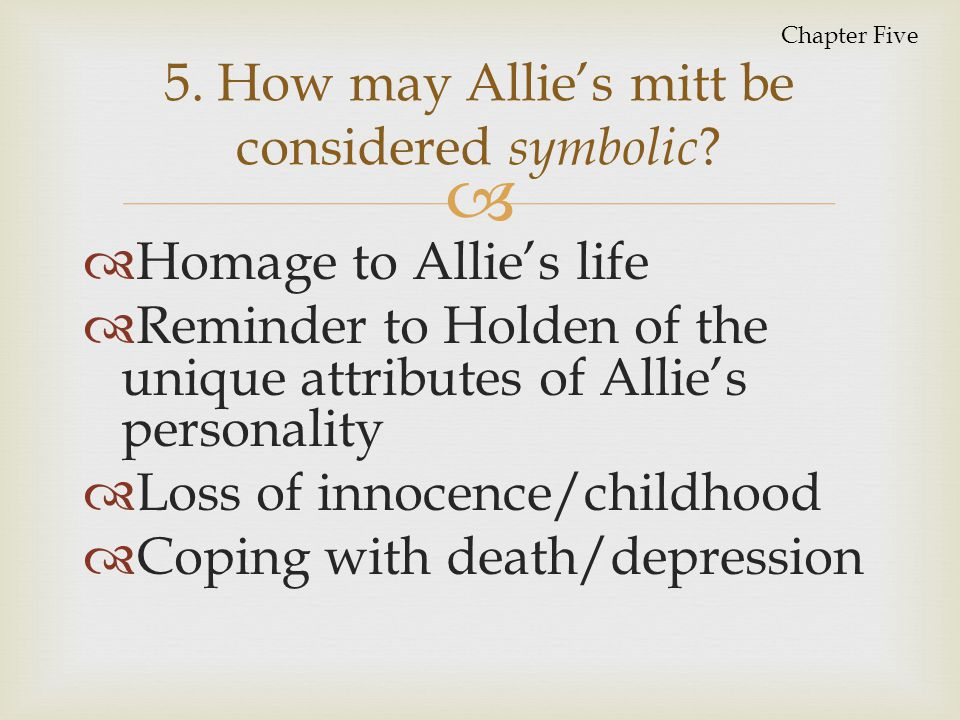 5. How may Allie's mitt be considered symbolic